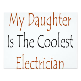 My Daughter Is The Coolest Electrician 4.25x5.5 Paper Invitation Card