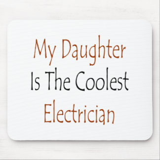 My Daughter Is The Coolest Electrician Mousepads