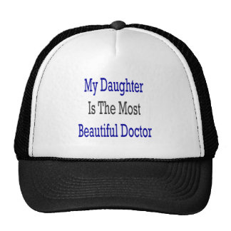My Daughter Is The Most Beautiful Doctor Trucker Hat
