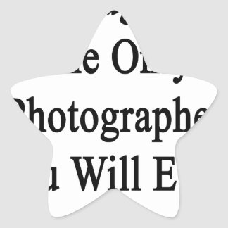 My Daughter Is The Only Photographer You Will Ever Star Sticker