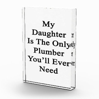 My Daughter Is The Only Plumber You'll Ever Need Awards