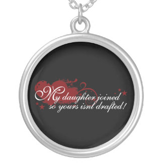 My Daughter Joined So Yours Isnt Drafted Round Pendant Necklace