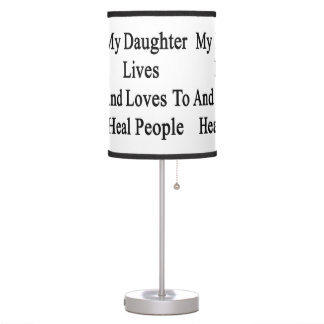 My Daughter Lives And Loves To Heal People Lamp