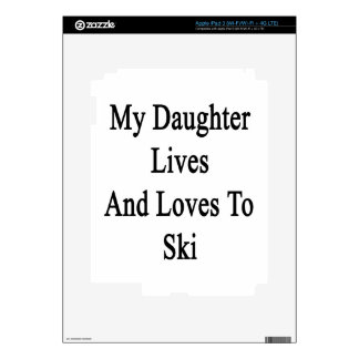 My Daughter Lives And Loves To Ski iPad 3 Decal