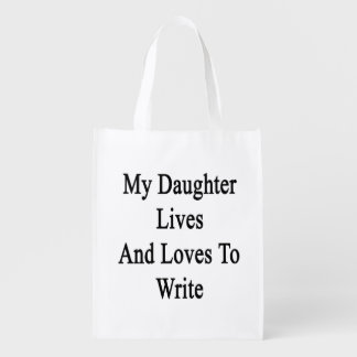My Daughter Lives And Loves To Write Grocery Bags
