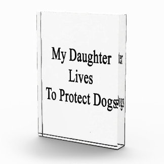 My Daughter Lives To Protect Dogs Award