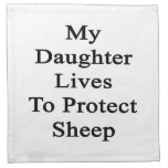 My Daughter Lives To Protect Sheep Printed Napkin