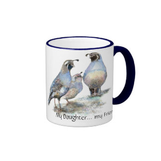 My Daughter... my Friend  California Quail Ringer Coffee Mug