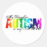 My Daughter My Hero - Autism Round Stickers