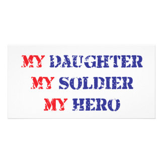My daughter, my soldier, my hero photo greeting card