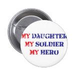 My daughter, my soldier, my hero pin