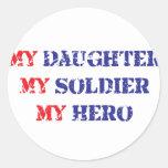 My daughter, my soldier, my hero classic round sticker