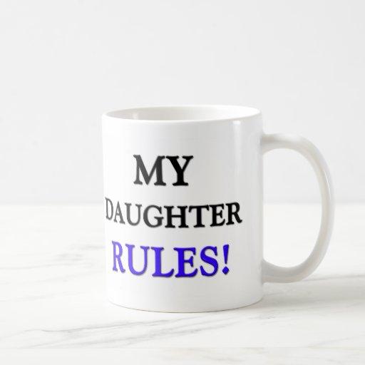 My Daughter Rules Coffee Mug