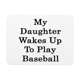 My Daughter Wakes Up To Play Baseball Rectangular Photo Magnet