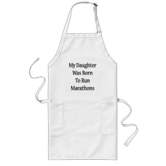 My Daughter Was Born To Run Marathons Aprons