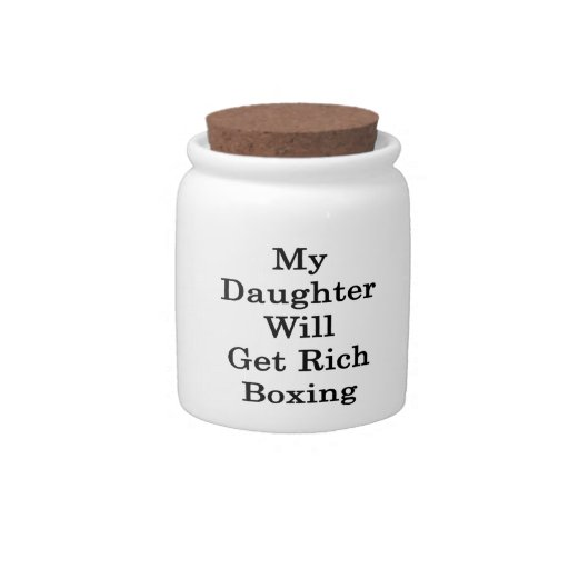 My Daughter Will Get Rich Boxing Candy Jar
