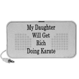 My Daughter Will Get Rich Doing Karate Mp3 Speakers