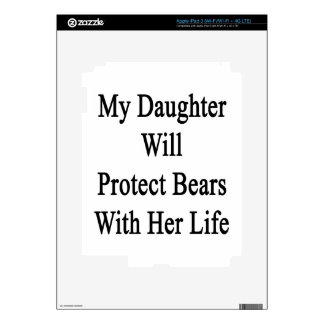 My Daughter Will Protect Bears With Her Life Decal For iPad 3