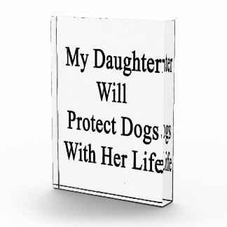 My Daughter Will Protect Dogs With Her Life Awards