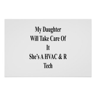 My Daughter Will Take Care Of It She's A HVAC R Te Poster