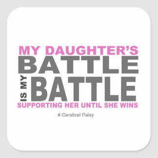 My Daughter's Battle Square Sticker
