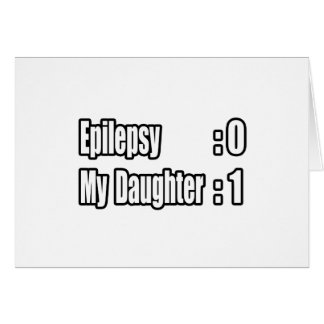 My Daughter's Beating Epilepsy Greeting Cards