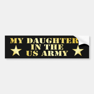 My Daughters In The Army Car Bumper Sticker