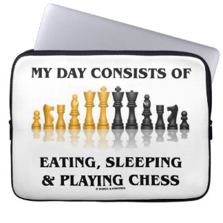 My Day Consists Of Eating, Sleeping Playing Chess Computer Sleeve