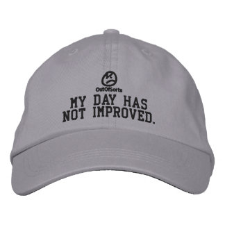 """My Day Has Not Improved"" Baseball Cap"