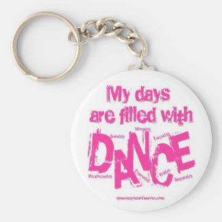 My Days are Filled with Dance! Basic Round Button Keychain