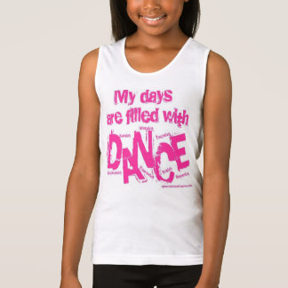 My days are filled with Dance Tank Top