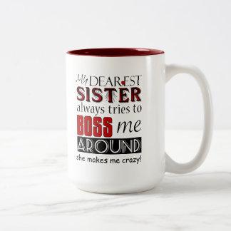 My dearest sister bosses me Funny Family Mug
