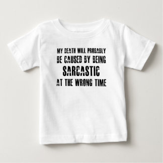 My Death Will Probably Be Caused Baby T-Shirt