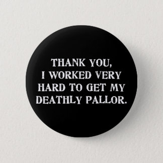 My Deathly Pallor Button