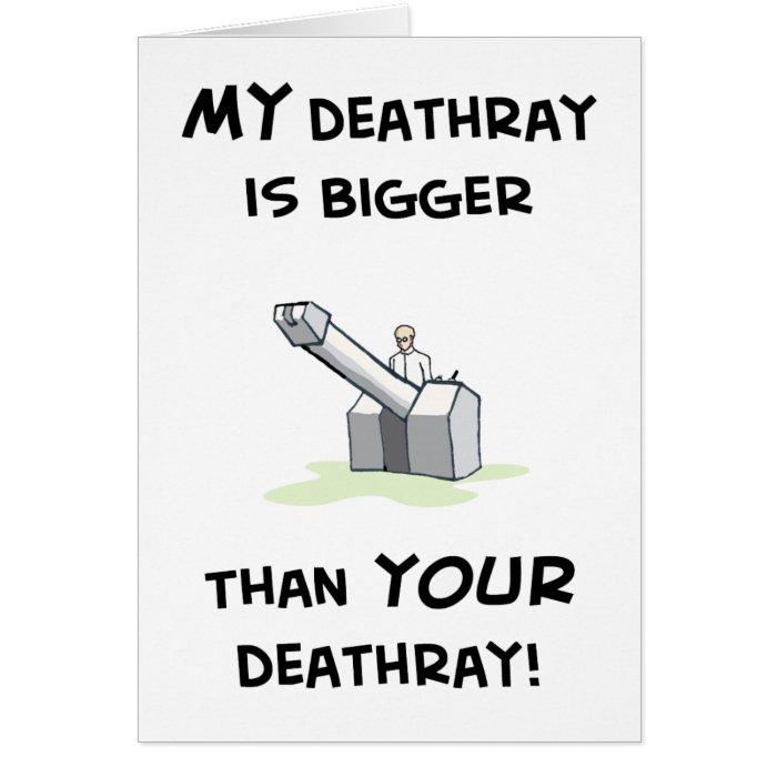 My deathray is bigger card