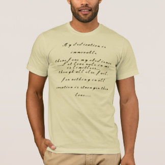 My dedication is immovable therefore my obedien... T-Shirt