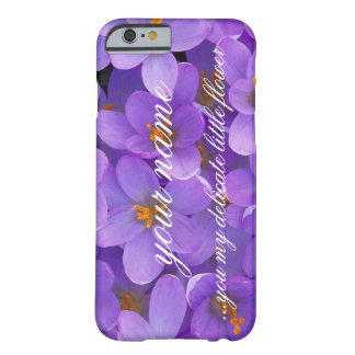 ...my delicate little flower barely there iPhone 6 case