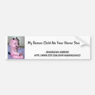 My Demon Child Ate Your Honor Student Car Bumper Sticker