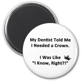My Dentist Told Me Magnet