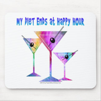 My DIET ENDS at Happy Hour! Mouse Pad