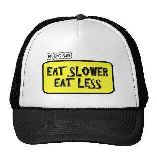 My Diet Plan ... Eat Slower  Eat less Trucker Hat