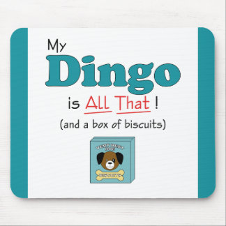 My Dingo is All That! Mouse Pad