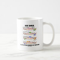 My DNA Is In Often Need Of Repair (DNA Humor) Classic White Coffee Mug