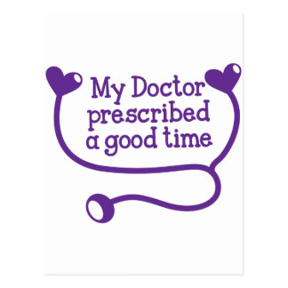 My Doctor Prescribed a good time with stethoscope Postcard