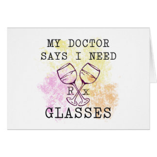 MY DOCTOR SAYS I NEED GLASSES GREETING CARDS