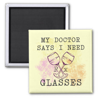 MY DOCTOR SAYS I NEED GLASSES MAGNET