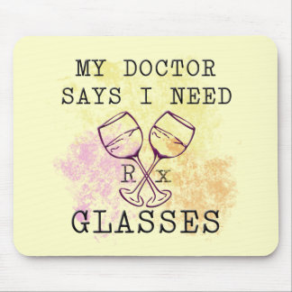 MY DOCTOR SAYS I NEED GLASSES MOUSE PAD