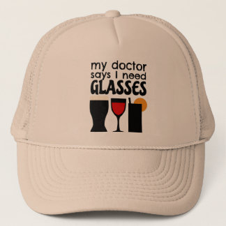 My Doctor Says I Need Glasses Trucker Hat
