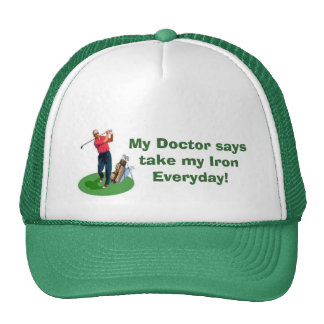 My Doctor says take my Iron Everyday! Trucker Hat
