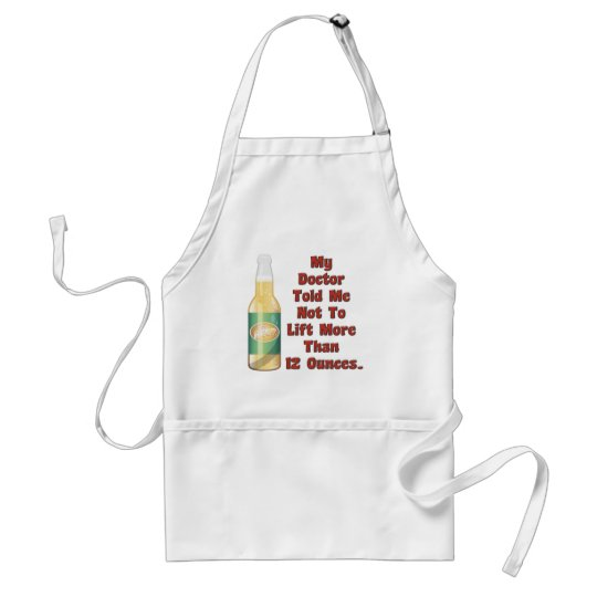 My Doctor Told Me Adult Apron